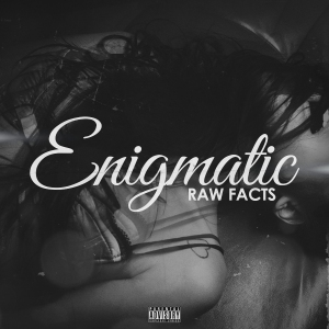 RawFacts_Enigmatic