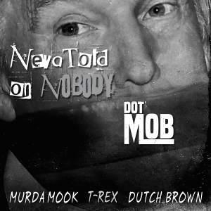 DotMob_NevaToldOnNobody