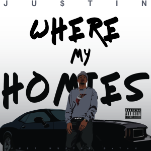 JUSTIN_WhereMyHomies