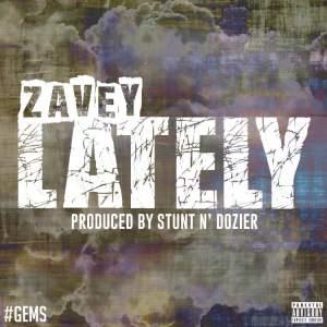 Zavey_Lately