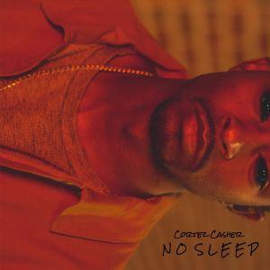 Cortez Casher-No Sleep