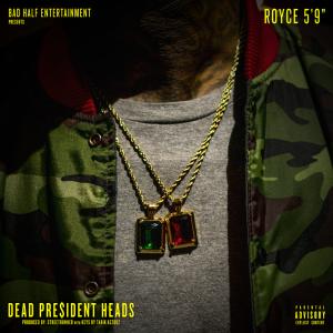 Royce59_DeadPresidentHeads