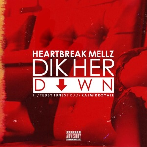 HeartbreakMellz_DikHerDown