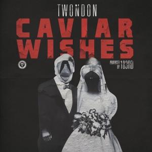 TwonDon_CaviarWishes