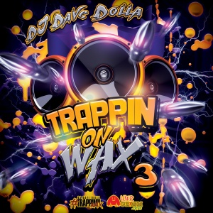 DJDaveDolla_TrappinOnWax3